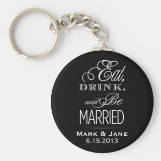 Eat Drink and Be Married Basic Round Button Keychain