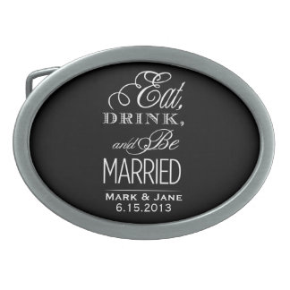 Eat Drink and Be Married Belt Buckle