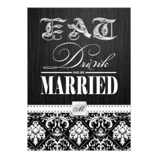 Eat, Drink and be Married - Black and White Damask Custom Invitation