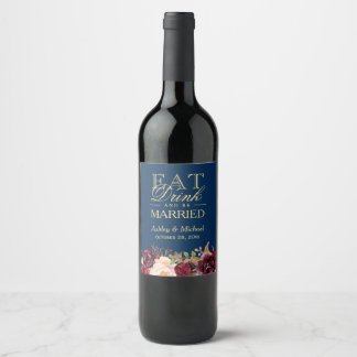 Eat Drink and Be Married Burgundy Floral Navy Blue Wine Label