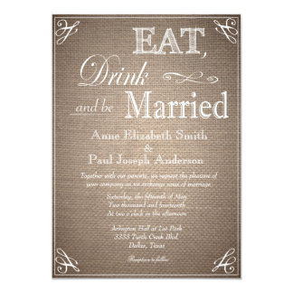 Eat Drink and be married burlap invitations
