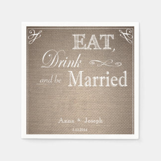 Eat Drink and be married burlap napkins