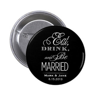 Eat Drink and Be Married Pinback Buttons