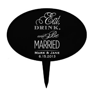 Eat Drink and Be Married Cake Topper