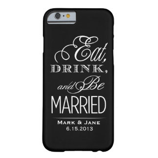 Eat Drink and Be Married Barely There iPhone 6 Case