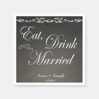 Eat Drink and be married chalkboard napkins