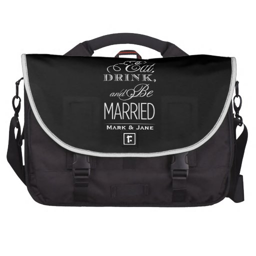 Eat Drink and Be Married Commuter Bag