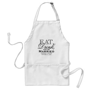 Eat, Drink, And Be Married Custom Wedding Adult Apron at Zazzle