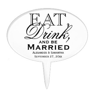 Eat, Drink, and Be Married Custom Wedding Cake Topper