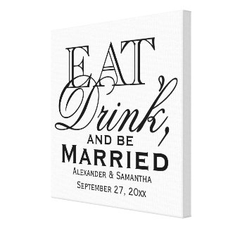 Eat, Drink, and Be Married Custom Wedding Canvas Print