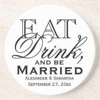 Eat, Drink, and Be Married Custom Wedding Drink Coaster
