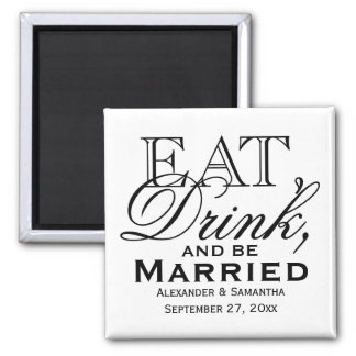 Eat, Drink, and Be Married Custom Wedding Favor 2 Inch Square Magnet