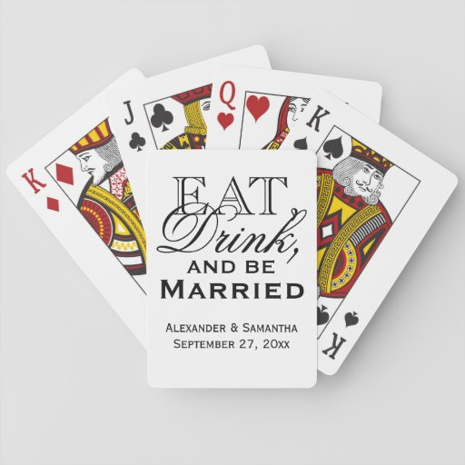 Eat, Drink, and Be Married Custom Wedding Favor Deck Of Cards