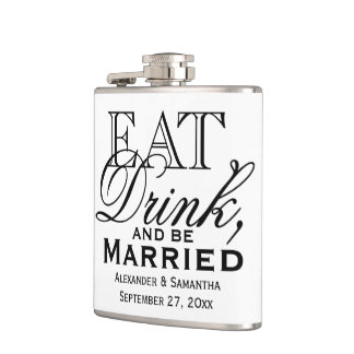 Eat, Drink, and Be Married Custom Wedding Flask