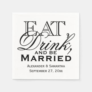 Eat, Drink, and Be Married Custom Wedding Napkin
