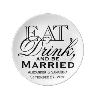 Eat, Drink, and Be Married Custom Wedding Porcelain Plates