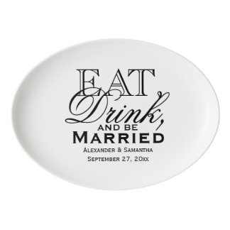 Eat, Drink, and Be Married Custom Wedding Porcelain Serving Platter