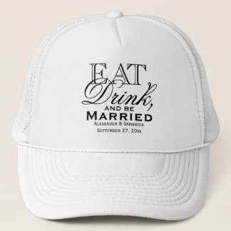 Eat, Drink, and Be Married Custom Wedding Trucker Hat