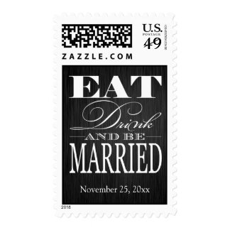 Eat Drink and be Married - Elegant black & White Stamp