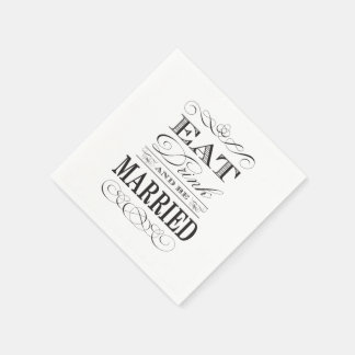 Eat Drink and be Married Elegant Wedding Paper Napkin