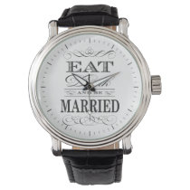 Eat Drink and be Married Elegant Wedding Wrist Watch