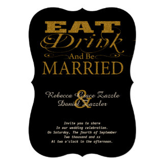 Eat Drink And Be Married Faux Gold Glitter Custom Invite