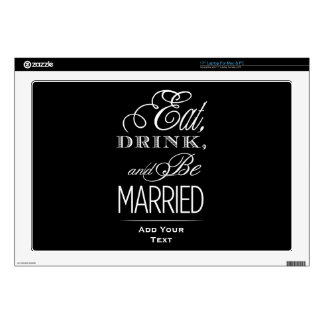 Eat Drink and Be Married Laptop Skin