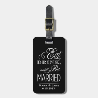 Eat Drink and Be Married Luggage Tags