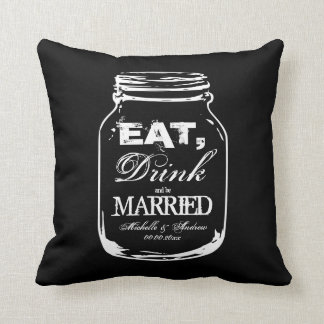 Eat drink and be married mason jar throw pillow