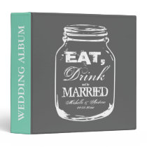 Eat drink and be married mason jar wedding album binder