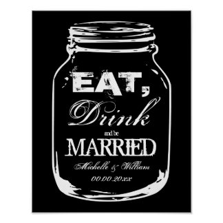 Eat drink and be married mason jar wedding posters