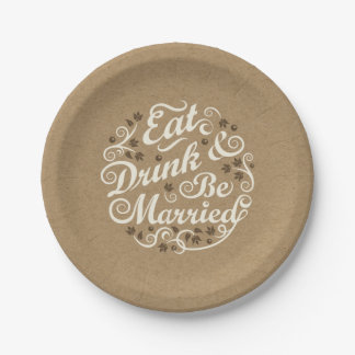 Eat Drink and Be Married on Kraft Paper Paper Plate