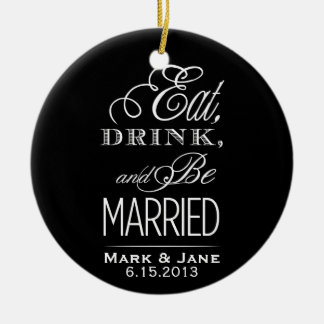 Eat Drink and Be Married Ornaments