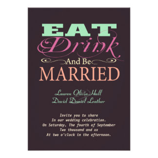 Eat Drink And Be Married Personalized Invitation