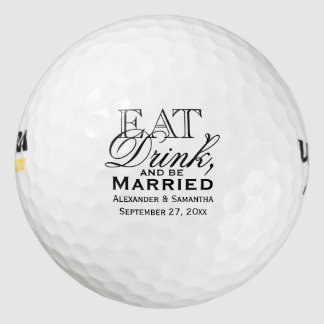Eat, Drink, and Be Married Personalized Wedding Golf Balls