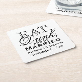 Eat, Drink, and Be Married Personalized Wedding Square Paper Coaster