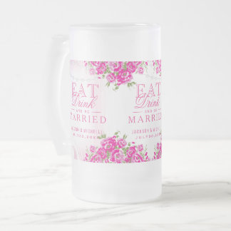 Eat, Drink and Be Married - Pink Floral Frosted Glass Beer Mug
