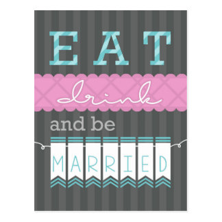 Eat, Drink and be MARRIED! Postcard