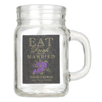Eat, Drink and be Married - Purple Floral Mason Jar