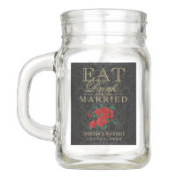 Eat, Drink and be Married - Red Floral Mason Jar