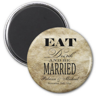 Eat Drink and be Married -  Save the Date 2 Inch Round Magnet