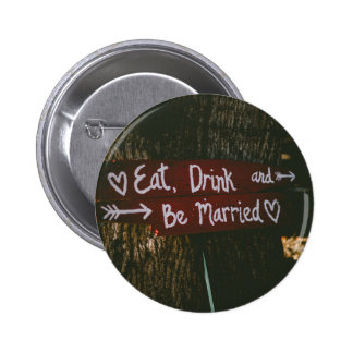 Eat, Drink and Be Married - Save the Date or Weddi Button