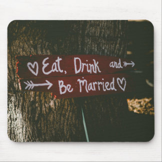 Eat, Drink and Be Married - Save the Date or Weddi Mouse Pad