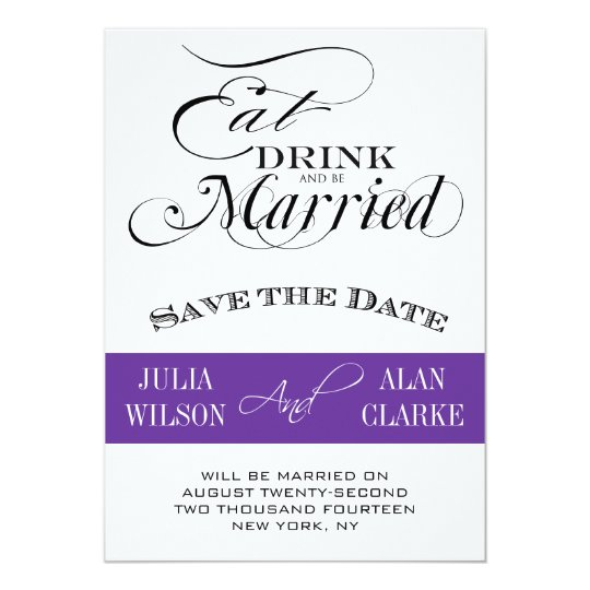 Eat, Drink and Be Married Save the Date Purple Card