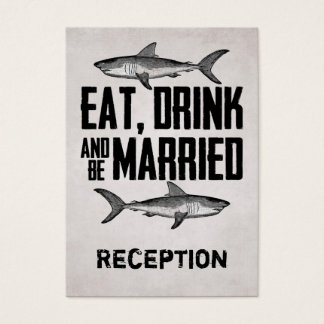 Eat Drink and be Married Shark Reception Card