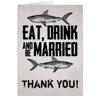 Eat Drink and be Married Shark Wedding Thank You Card