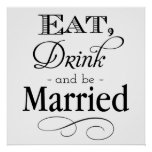 Eat, Drink and Be Married Sign Poster