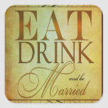 Eat Drink and be Married Square Stickers