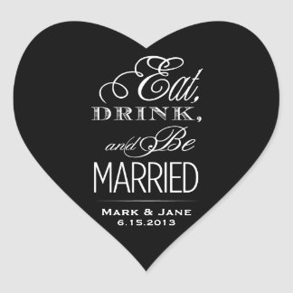 Eat Drink and Be Married Heart Sticker