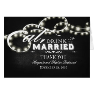 eat, drink and be married string lights thank you card